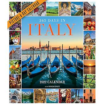 365 Days in Italy PictureADay Wall Calendar 2022  Celebrate 365 Days of Italys Food Landscapes Art Architecture and Spirit. by Workman Calendars & Text by Patricia Schultz