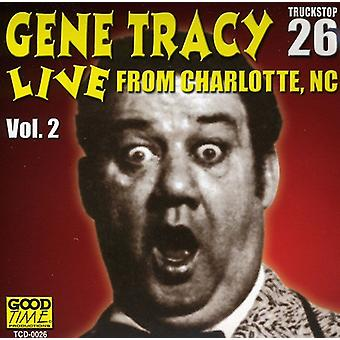 Gene Tracy - Gene Tracy: Vol. 2-Live From Charlotte Nc [CD] USA import