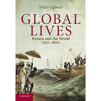 Global Lives by Miles Ogborn