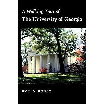 Une visite à pied de l'Université de Georgie par F.N. Boney - 978082031