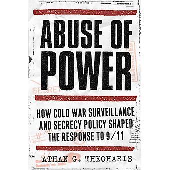 Abuso de poder - como vigilancia de la guerra fría y política de secreto en forma de t