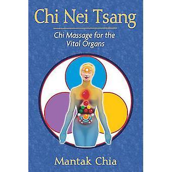 Chi Nei Tsang - Chi Massage voor de vitale organen door de Mantak Chia - 9781
