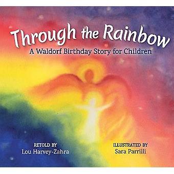 Gennem regnbuen - en Waldorf fødselsdag historie for børn af gennem