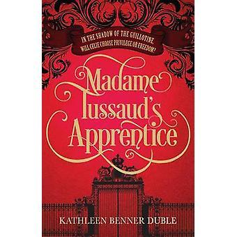 Apprenti Madame Tussaud par Kathleen Benner Duble - 9781846883811