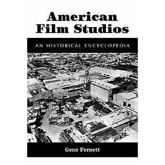 American Film Studios - An Historical Encyclopedia by Gene Fernett - 9