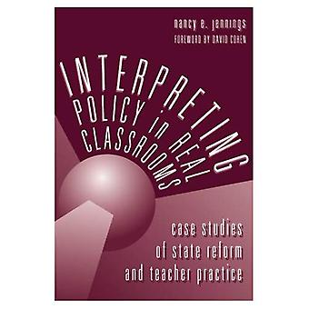 Interpreting Policy in Real Classrooms : Case Studies of State Reform and Teacher Practice