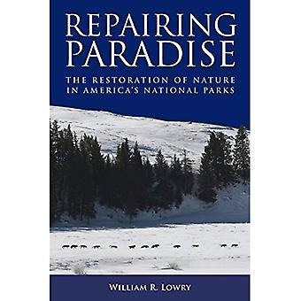Reparera Paradise: Återställande av naturen i Amerikas nationalparker