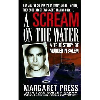 Scream sur l'eau: une histoire vraie du meurtre à Salem