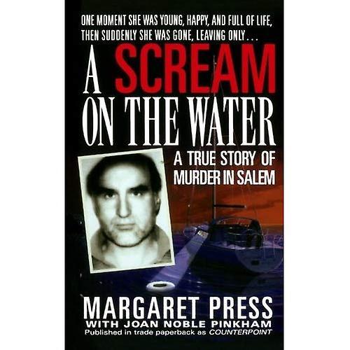 Scream on the Water: A True Story of Murder in Salem