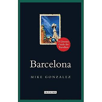 Barcelona: A Literary Guide� for Travellers (I.B.Tauris Literary Guides for Travellers)