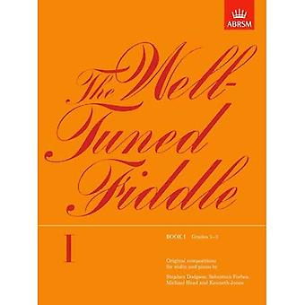 Die eingespielte Geige: Klasse 1-3 BK 1 (Original-Kompositionen für Violine & Klavier)