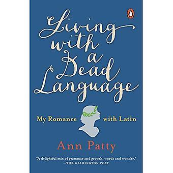 Leve med en død språk: min romanse med Latin