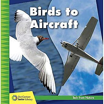 Birds to Aircraft (21st Century Junior Library: Tech from Nature)