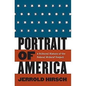 Portrait of America A Cultural History of the Federal Writers Project by Hirsch & Jerrold