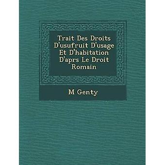 Drag Des Droits Dusufruit Dusage Et Dhabitation Daprs Le Droit Romain av Genty & M