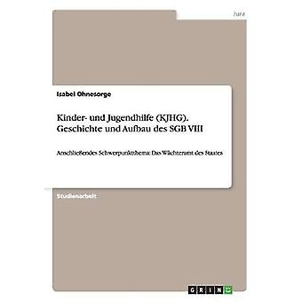 Kinder und Jugendhilfe KJHG. Geschichte und Aufbau des SGB VIII af Ohnesorge & Isabel