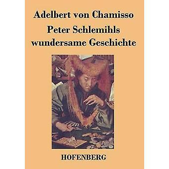 Peter Schlemihls wundersame Geschichte af Adelbert von Chamisso