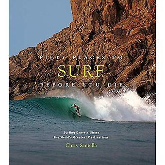 Pięćdziesięciu miejsc do surfowania przed możesz umrzeć