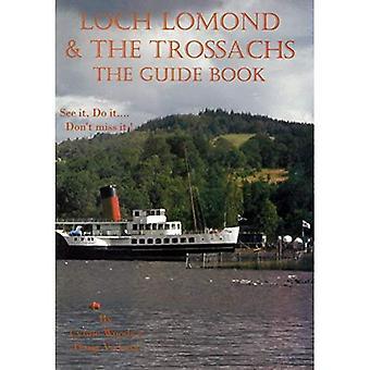 Loch Lomond & The Trossachs: el libro guía: verlo, hágalo.. No te lo pierdas