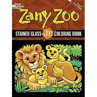 Zany Zoo - Stained Glass Jr. Coloring Book by Maggie Swanson - 9780486