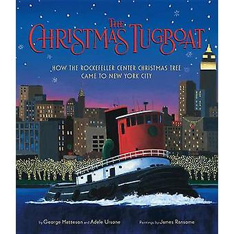 The Christmas Tugboat - How the Rockefeller Center Christmas Tree Came