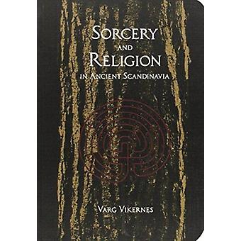 Sorcery and Religion in Ancient Scandinavia by Varg Vikernes - 978095