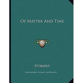 Of Matter and Time by Stobaeus - 9781163058060 Book