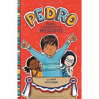 Pedro - Candidato a Presidente by Fran Manushkin - 9781515825166 Book