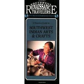 Travelers Guide to Southwest Indian Arts & Crafts by Charlotte Sm