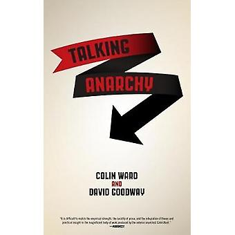 Talking Anarchy by Colin Ward - David Goodway - 9781604868128 Book