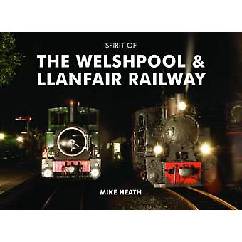 Spirit of the Welshpool and Llanfair Railway by Mike Heath - 97819068