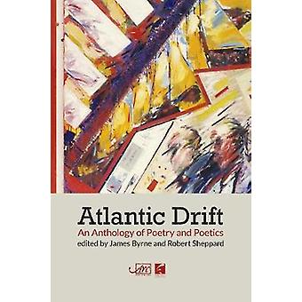 Atlantic Drift - An Anthology of Poetry and Poetics by James Byrne - 9
