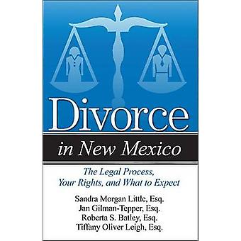 Divorce in New Mexico - The Legal Process - Your Rights - and What to