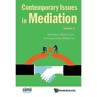 Contemporary Issues In Mediation - Volume 2 - 9789813225633 Book