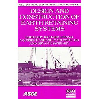 Design and Construction of Earth Retaining Systems by Richard J. Finn