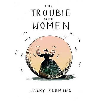 The Trouble with Women by Jacky Fleming - 9781449479763 Book