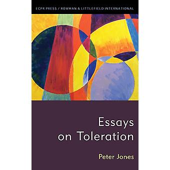 Essays on Toleration by Jones & Peter