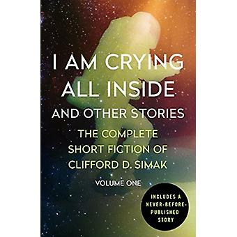 I Am Crying All Inside by Simak & Clifford D.