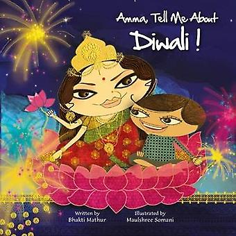 Amma - Tell Me about Diwali! by Bhakti Mathur - 9789881502889 Book