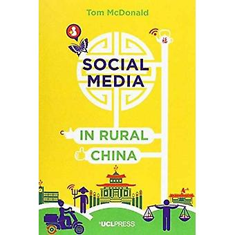 Social Media in Rural China  Social Networks and Moral Frameworks by Tom McDonald