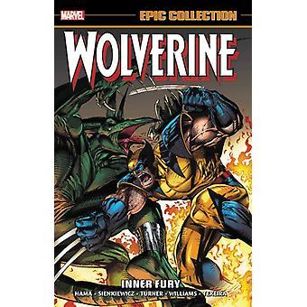 Wolverine Epic Collection Inner Fury por Larry HamaDG ChichesterJohn Ney Rieber