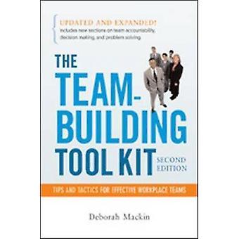 De TeamBuilding Tool Kit tips en tactieken voor effectieve werkplek teams door Mackin & Deborah