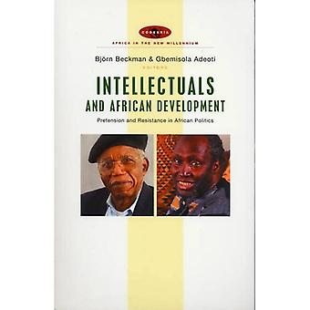 Intellectuals and African Development: Pretension and Resistance in African Politics (Africa in the New Millennium)