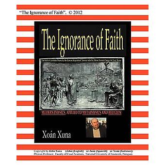 The Ignorance of Faith by Xuna & John