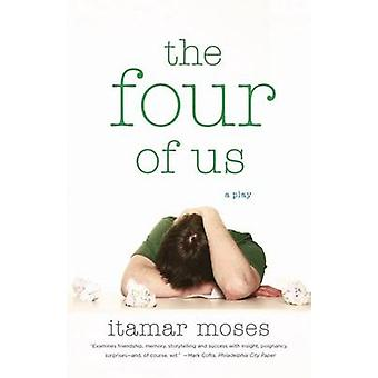 The Four of Us by Itamar & Moses