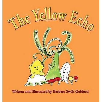 The Yellow Echo by Guidotti & Barbara Swift