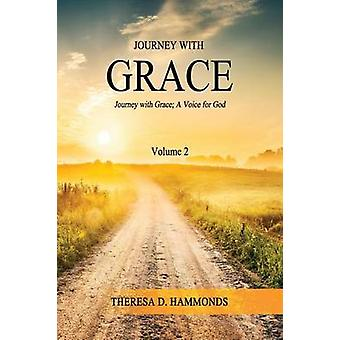 Journey With Grace Volume 2 by Hammonds & Theresa D