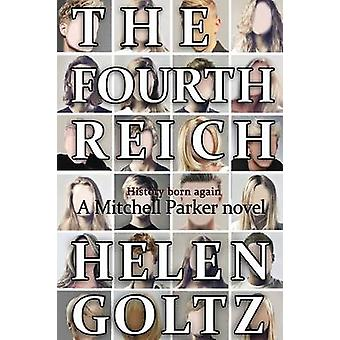 The Fourth Reich by Goltz & Helen