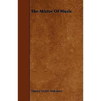 The Mirror of Music by Makower & Stanley Victor