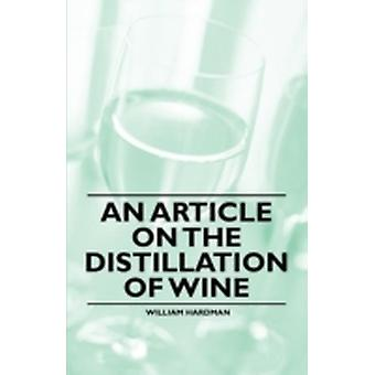 An Article on the Distillation of Wine by Hardman & William